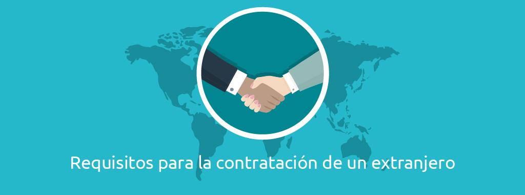 requisitos-para-la-contratacion-de-un-extranjero