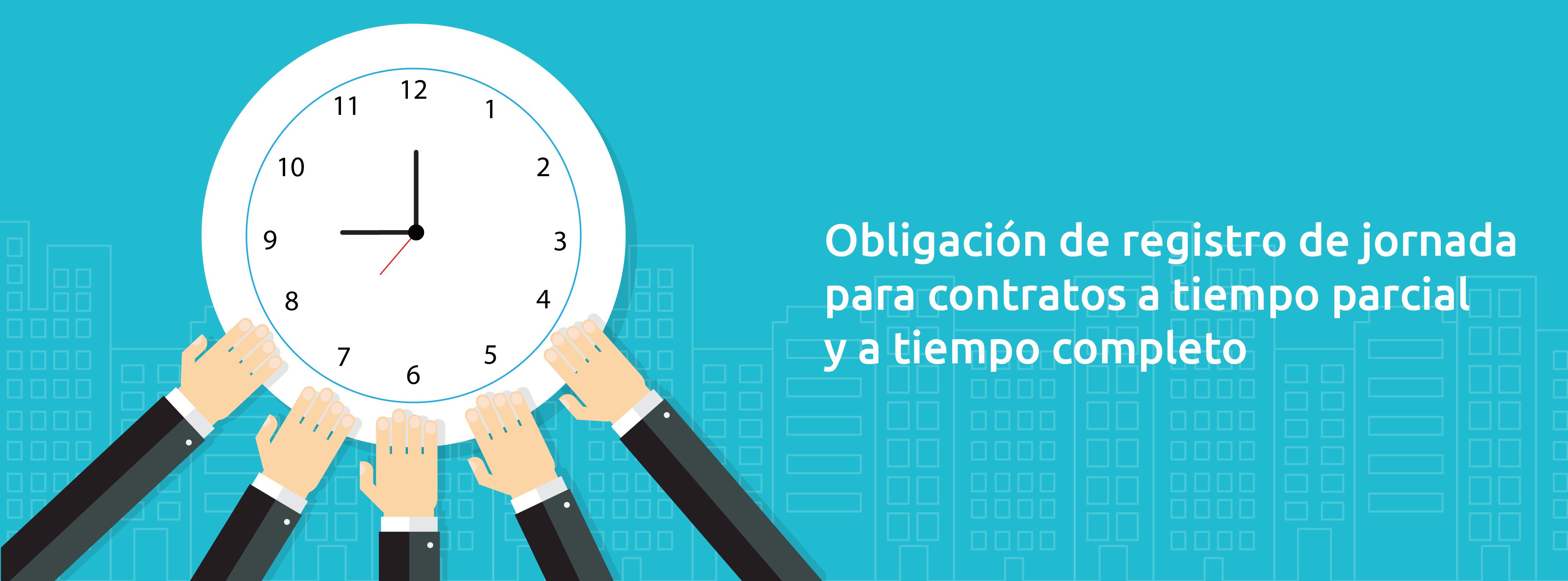 obligacion-de-registro-de-jornada-para-contratos-a-tiempo-parcial-y-a-tiempo-completo